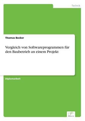 Vergleich Von Softwareprogrammen Fur Den Baubetrieb an Einem Projekt (Paperback)