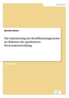 Die Optimierung Des Konfliktmanagements Im Rahmen Der Qualitativen Personalentwicklung (Paperback)