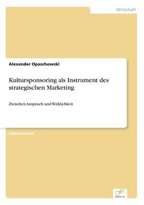 Kultursponsoring ALS Instrument Des Strategischen Marketing (Paperback)