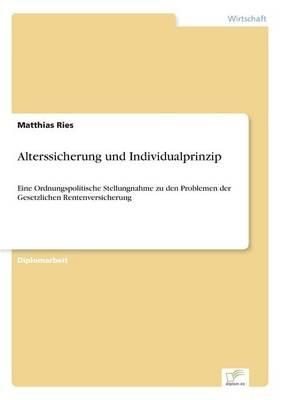 Alterssicherung Und Individualprinzip (Paperback)
