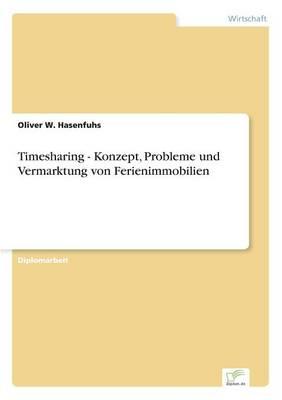 Timesharing - Konzept, Probleme Und Vermarktung Von Ferienimmobilien (Paperback)