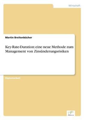 Key-Rate-Duration: Eine Neue Methode Zum Management Von Zinsanderungsrisiken (Paperback)