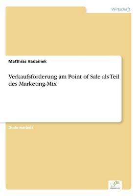 Verkaufsforderung Am Point of Sale ALS Teil Des Marketing-Mix (Paperback)