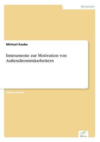 Instrumente Zur Motivation Von Au endienstmitarbeitern (Paperback)