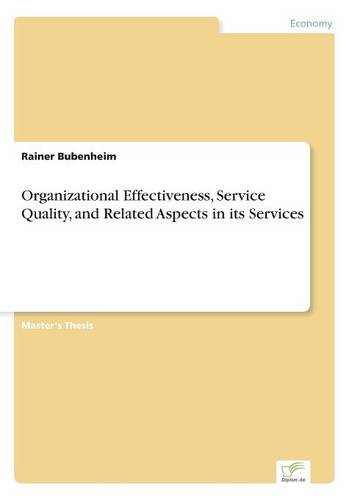 Organizational Effectiveness, Service Quality, and Related Aspects in Its Services (Paperback)