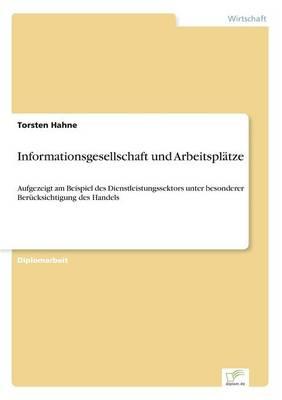 Informationsgesellschaft und Arbeitsplatze (Paperback)