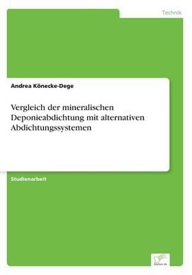 Vergleich Der Mineralischen Deponieabdichtung Mit Alternativen Abdichtungssystemen (Paperback)