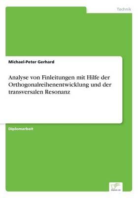 Analyse Von Finleitungen Mit Hilfe Der Orthogonalreihenentwicklung Und Der Transversalen Resonanz (Paperback)