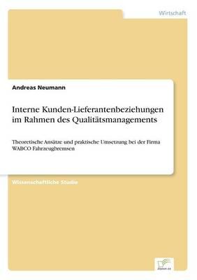 Interne Kunden-Lieferantenbeziehungen Im Rahmen Des Qualitatsmanagements (Paperback)