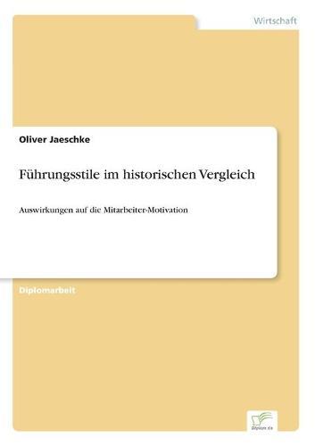 Fuhrungsstile Im Historischen Vergleich (Paperback)