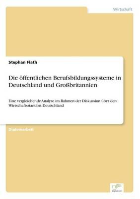 Die ffentlichen Berufsbildungssysteme in Deutschland Und Gro britannien (Paperback)