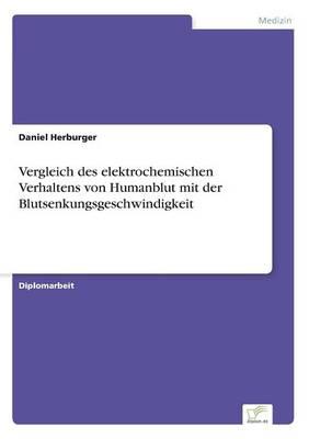 Vergleich Des Elektrochemischen Verhaltens Von Humanblut Mit Der Blutsenkungsgeschwindigkeit (Paperback)