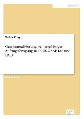 Gewinnrealisierung bei langfristiger Auftragsfertigung nach US-GAAP, IAS und HGB (Paperback)