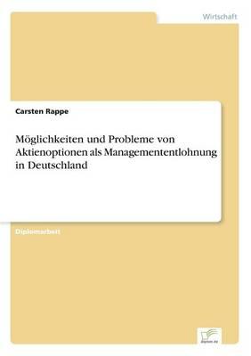 Moglichkeiten Und Probleme Von Aktienoptionen ALS Managemententlohnung in Deutschland (Paperback)