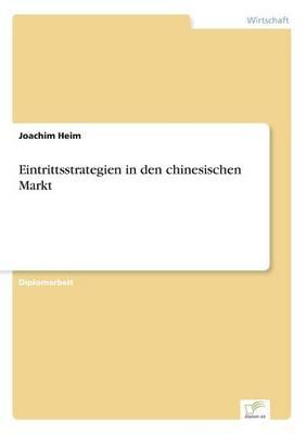 Eintrittsstrategien in Den Chinesischen Markt (Paperback)