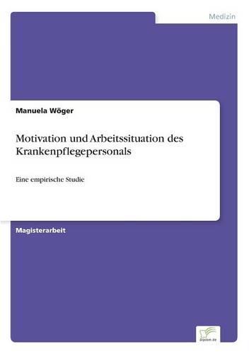 Motivation Und Arbeitssituation Des Krankenpflegepersonals (Paperback)