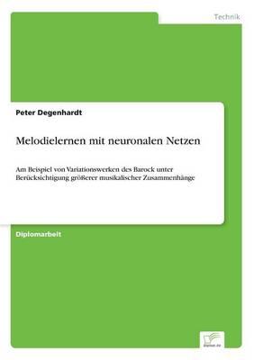 Melodielernen Mit Neuronalen Netzen (Paperback)