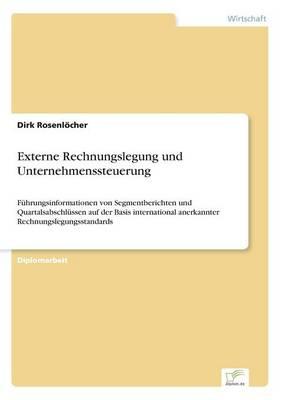 Externe Rechnungslegung Und Unternehmenssteuerung (Paperback)