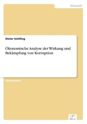 OEkonomische Analyse der Wirkung und Bekampfung von Korruption (Paperback)