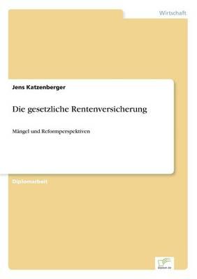 Die Gesetzliche Rentenversicherung (Paperback)