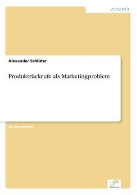 Produktruckrufe ALS Marketingproblem (Paperback)