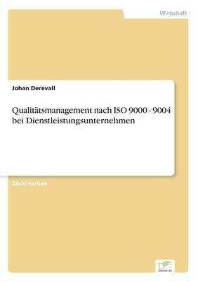 Qualitatsmanagement Nach ISO 9000 - 9004 Bei Dienstleistungsunternehmen (Paperback)