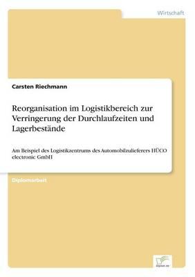 Reorganisation Im Logistikbereich Zur Verringerung Der Durchlaufzeiten Und Lagerbest nde (Paperback)