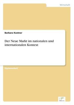 Der Neue Markt Im Nationalen Und Internationalen Kontext (Paperback)