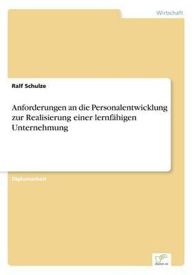 Anforderungen an Die Personalentwicklung Zur Realisierung Einer Lernfahigen Unternehmung (Paperback)