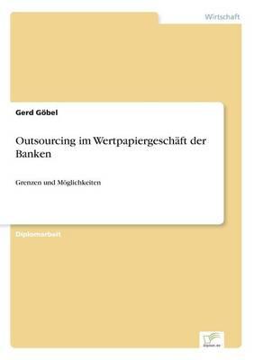 Outsourcing Im Wertpapiergeschaft Der Banken (Paperback)