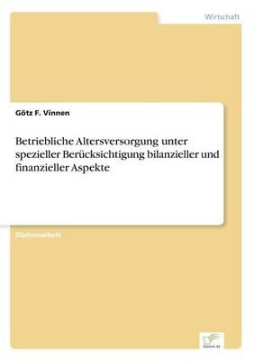 Betriebliche Altersversorgung Unter Spezieller Berucksichtigung Bilanzieller Und Finanzieller Aspekte (Paperback)