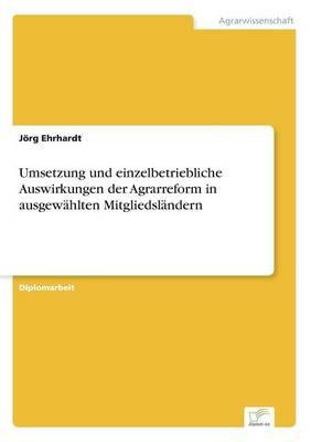Umsetzung Und Einzelbetriebliche Auswirkungen Der Agrarreform in Ausgewahlten Mitgliedslandern (Paperback)