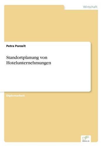 Standortplanung Von Hotelunternehmungen (Paperback)