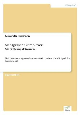 Management Komplexer Markttransaktionen (Paperback)