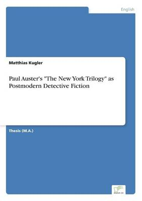 Paul Auster's the New York Trilogy as Postmodern Detective Fiction (Paperback)