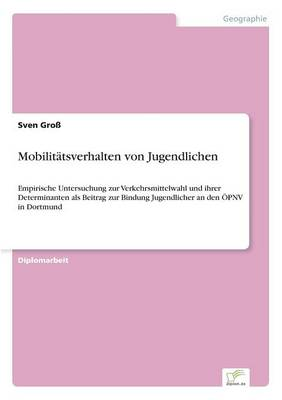 Mobilitatsverhalten Von Jugendlichen (Paperback)