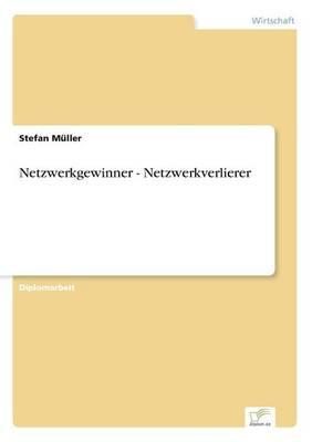 Netzwerkgewinner - Netzwerkverlierer (Paperback)
