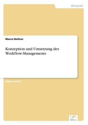 Konzeption Und Umsetzung Des Workflow-Managements (Paperback)