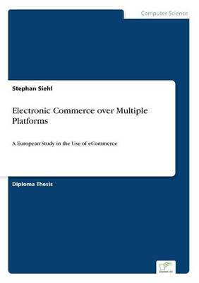 Electronic Commerce Over Multiple Platforms (Paperback)