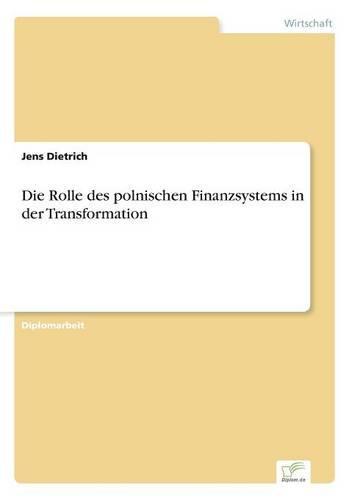 Die Rolle Des Polnischen Finanzsystems in Der Transformation (Paperback)