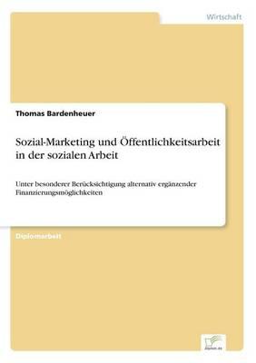 Sozial-Marketing Und Offentlichkeitsarbeit in Der Sozialen Arbeit (Paperback)