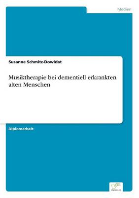 Musiktherapie Bei Dementiell Erkrankten Alten Menschen (Paperback)