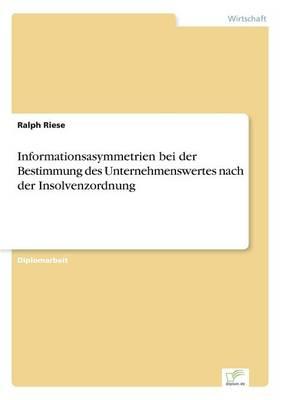 Informationsasymmetrien bei der Bestimmung des Unternehmenswertes nach der Insolvenzordnung (Paperback)