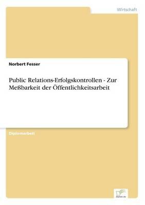 Public Relations-Erfolgskontrollen - Zur Messbarkeit Der OEffentlichkeitsarbeit (Paperback)
