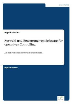 Auswahl Und Bewertung Von Software F r Operatives Controlling (Paperback)