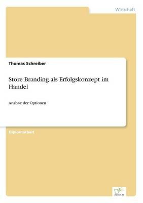 Store Branding als Erfolgskonzept im Handel: Analyse der Optionen (Paperback)