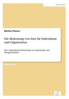 Die Bedeutung Von Sinn Fur Individuum Und Organisation (Paperback)