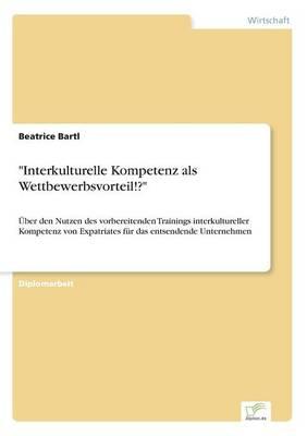 """""""Interkulturelle Kompetenz ALS Wettbewerbsvorteil!?"""" (Paperback)"""