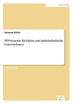 PPS-Systeme fur kleine und mittelstandische Unternehmen (Paperback)