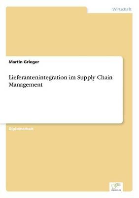Lieferantenintegration Im Supply Chain Management (Paperback)